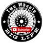 Two Wheels Big Life